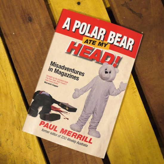 A Polar Bear Ate My Head by Paul Merrill
